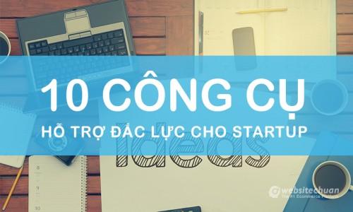 Top 10 Công Cụ Hỗ Trợ Đắc Lực Cho Startup
