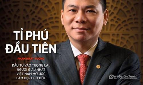 Hành trình khởi nghiệp Tỷ Phú Phạm Nhật Vượng