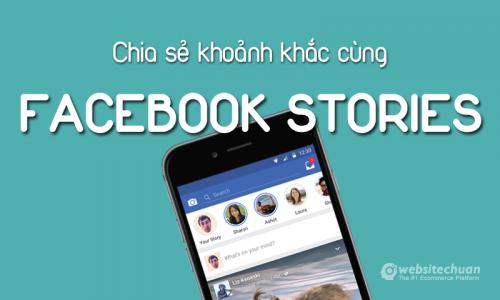 Chia sẻ khoảnh khắc cuộc sống với Facebook Stories