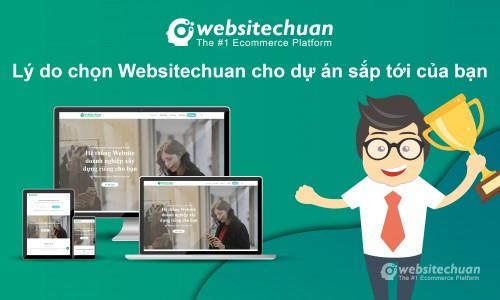 Lý do chọn Websitechuan cho dự án sắp tới của bạn